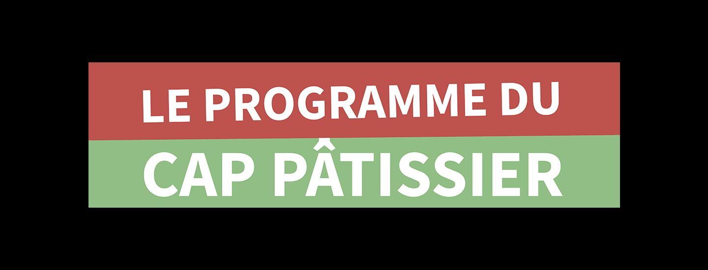 Le programme du CAP Pâtissier